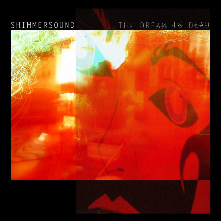 Shimmersound - The Dream is Dead
