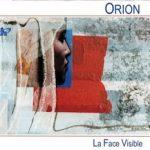ORION - La Face Visible