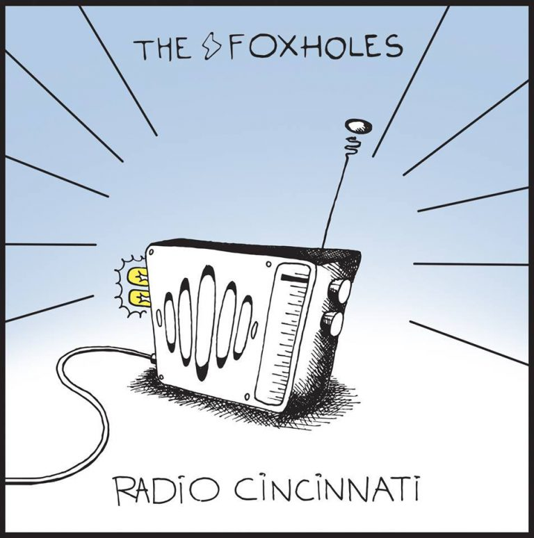 The Foxholes - Radio Cincinnati