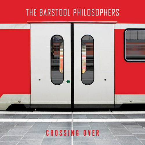 The Barstool Philosophers - Crossing Over