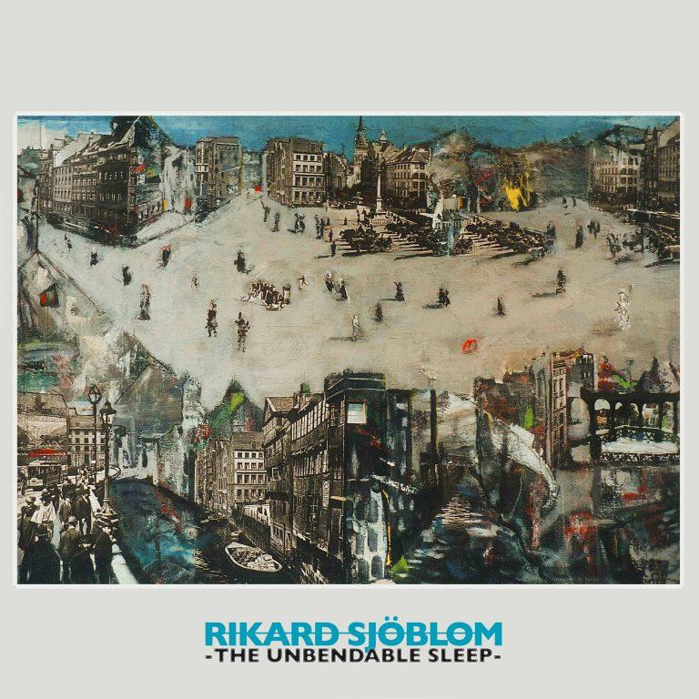 Rikard Sjöblom - The Unbendable Sleep