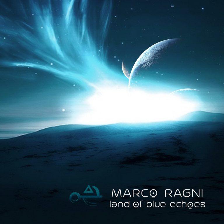 Marco Ragni - Land Of Blue Echoes