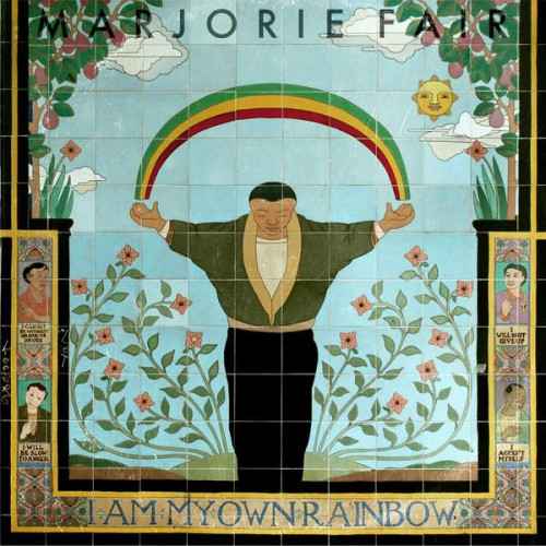 Marjorie Fair - I Am My Own Rainbow