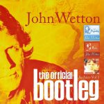 John Wetton - The Official Bootleg Archive Vol. 1