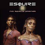 Esquire - III No Spare Planet