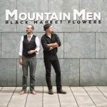 Mountain Men - Black Market Flowers