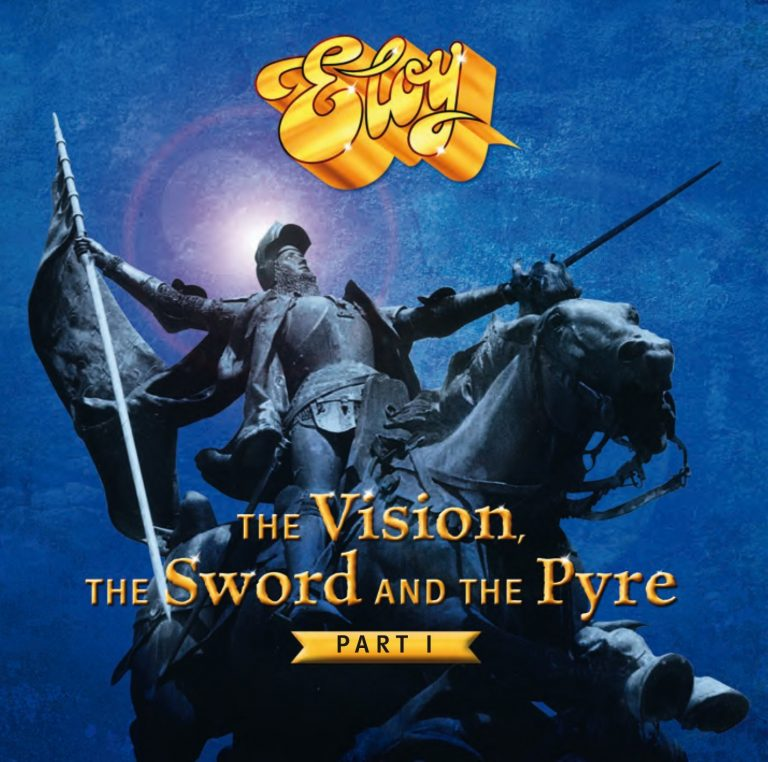Eloy - The Vision, The Sword & The Pyre (Part I)
