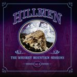 Hillmen - The Whiskey Mountain Sessions, Vol​.​II