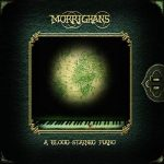 Morrighans - A Blood Stained Piano