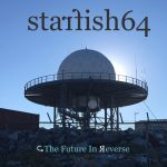 Starfish64 - The Future In Reverse