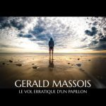 Gerald Massois - Le vol erratique d'un papillon