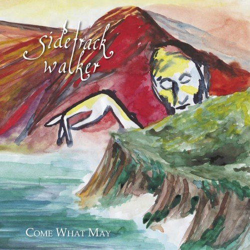 Sidetrack Walker - Come What May