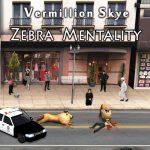 Vermillion Skye - Zebra Mentality