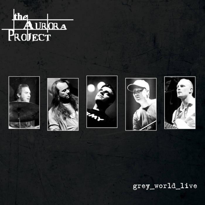 The Aurora Project - grey_world_live