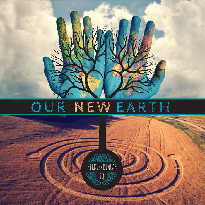 SIRKIS/BIALAS IQ - Our New Earth