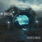 My Arrival - Satur9 & Indigo
