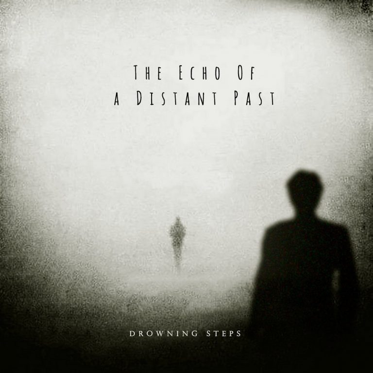 Drowning Steps - The Echo of a Distant Past