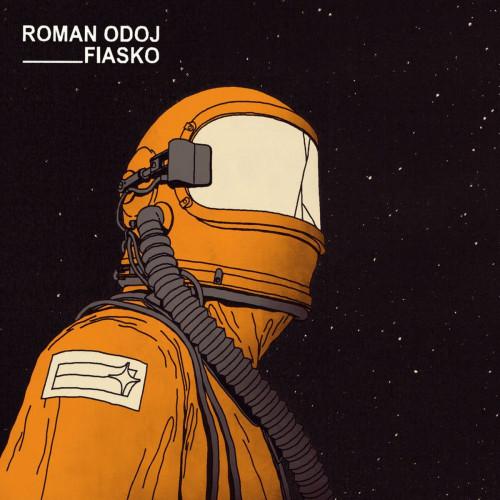 Roman Odoj - Fiasko