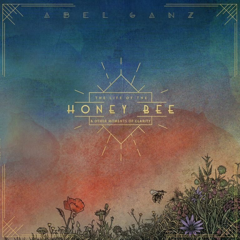 Abel Ganz - The Life Of The Honey Bee and Other Moments Of Clarity