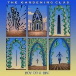 The Gardening Club - Boy On A Bike