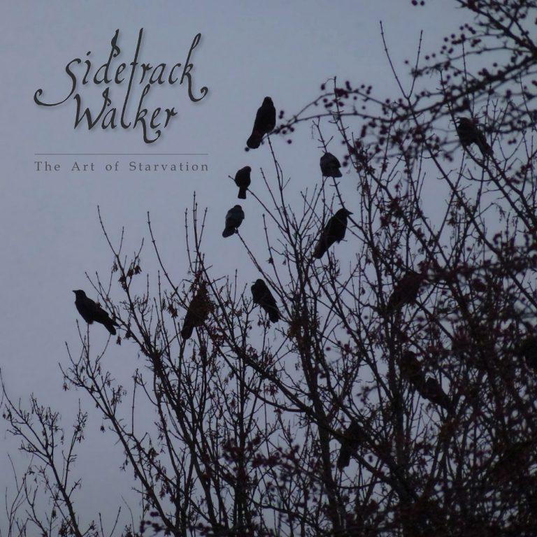 Sidetrack Walker - The Art of Starvation
