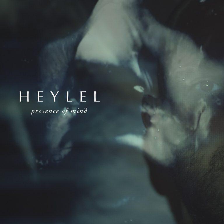 Heylel - Presence of Mind