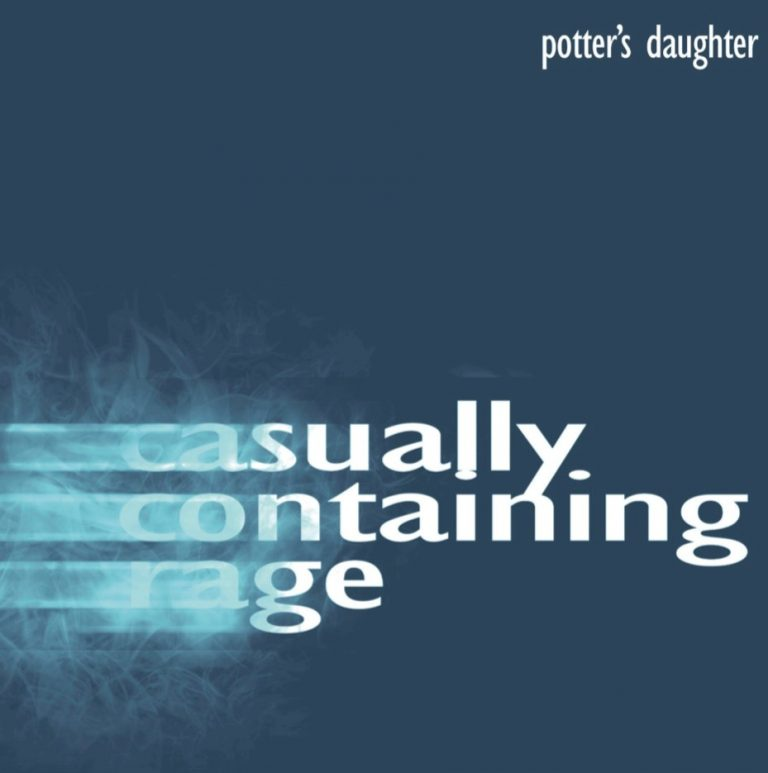 Potter's Daughter - Casually Containning Rage
