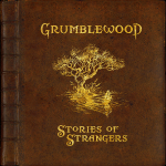 Grumblewood - Stories of Strangers