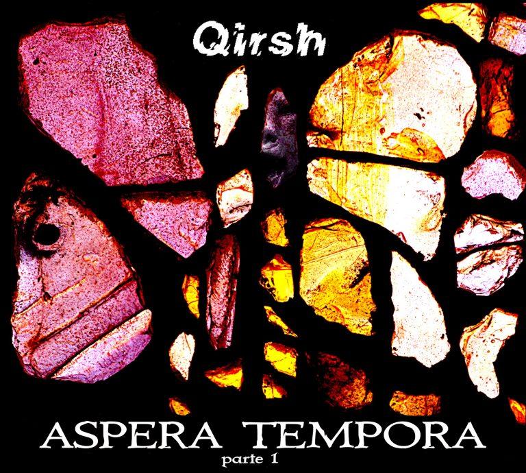 Qirsh - ASPERA TEMPORA part 1