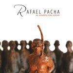 Rafael Pacha - Al Rincon Por Sonar