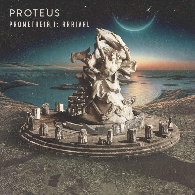 Proteus - Prometheia I Arrival