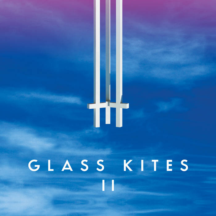 Glass Kites - Glass Kites II