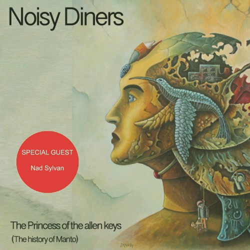 Noisy Diners - The Princess Of The Allen Keys (The History Of Manto)