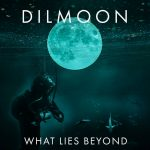 Dilmoon - What Lies Beyond