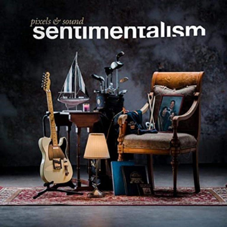 Pixels & Sound - Sentimentalism