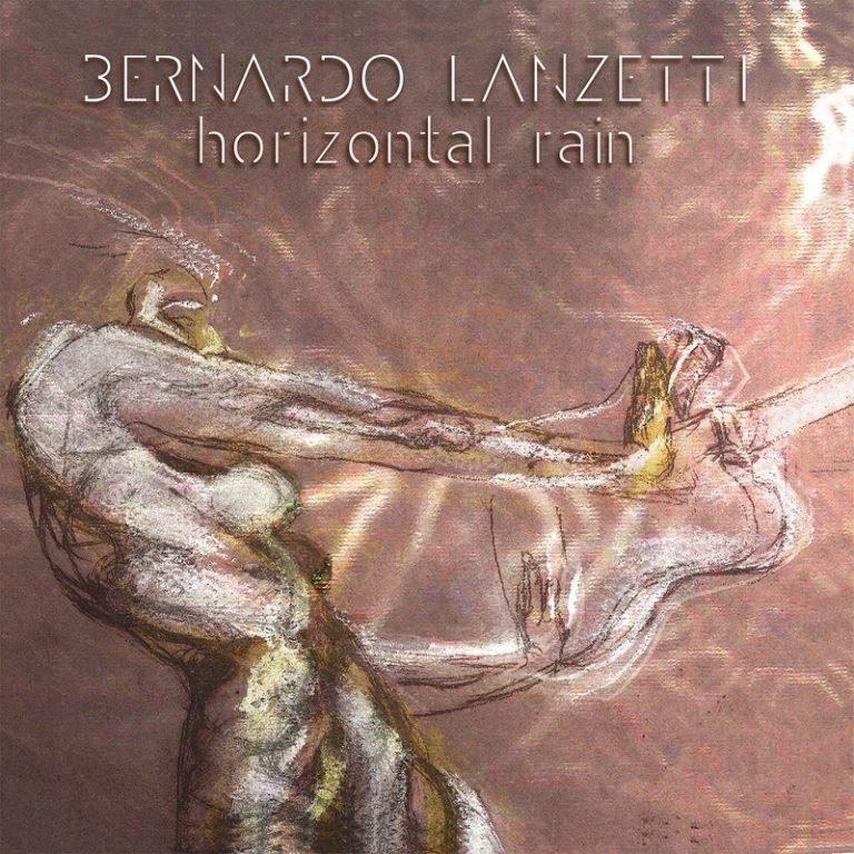 Bernardo Lanzetti - Horizontal Rain