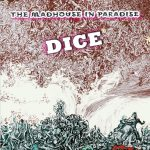 Dice - The Madhouse In Paradise