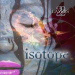 22 Layers - Isotope