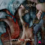 Brave New Worlds - .Net Of Illusions